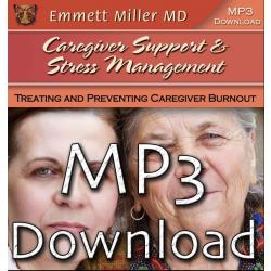 Caregiver Support and Stress Management – Treating and Preventing Caregiver Burnout (MP3 Only)
