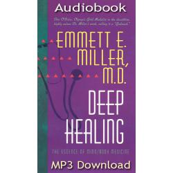 Deep Healing, The Essence of Mind-Body Medicine (Audiobook MP3 Download)