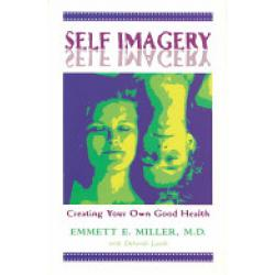 Self Imagery (Book By Emmett Miller MD)