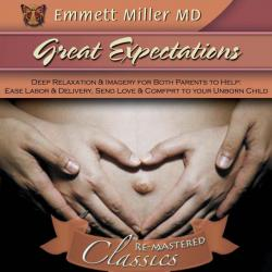 Great Expectations: The Joy of Pregnancy and Birthing (Dr. Miller Classic)