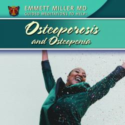 Osteoporosis and Osteopenia Guided Meditations