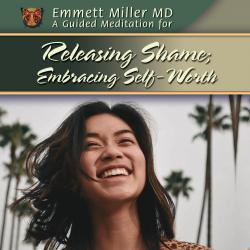 Releasing Shame; Embracing Self-Worth (MP3 Only)