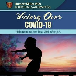Victory Over COVID – Healing Guided Imagery Meditation and Affirmations (MP3 Only)