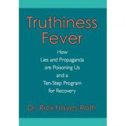 Truthiness Fever: How Lies and Propaganda are Poisoning Us and a Ten-Step Program for Recovery (6 CD Audiobook)