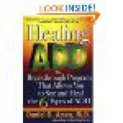 Healing A. D. D. The Breakthrough Program That Allows You to See and Heal the 6 Types of ADD (Book by Daniel G. Amen)