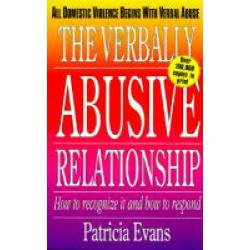 The Verbally Abusive Relationship, How to recognize it and how to respond (Book by Patricia Evans)