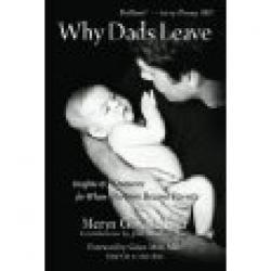 Why Dads Leave, Insights & Resources for When Partners Become Parents (Book By Meryn Callandar & John W. Travis)